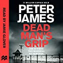 Dead Man's Grip: Roy Grace, Book 7 Audiobook by Peter James Narrated by Jamie Glover