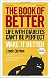 The Book of Better: Life with Diabetes Can't Be Perfect. Make It Better.