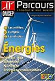 Energies : P�trole, gaz, �lectricit�, nucl�aire, �nergies renouvelables
