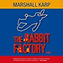 The Rabbit Factory Audiobook by Marshall Karp Narrated by James Jenner, Tom Stechschulte