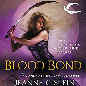 Blood Bond: Anna Strong, Vampire, Book 9 | [Jeanne C. Stein]