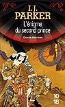 L'énigme du second prince par I. J. Parker