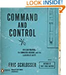 Command and Control: Nuclear Weapons,...