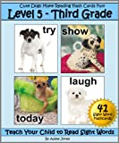 Level 5 - Third Grade: Cute Dogs Make Reading Flash Cards Fun! (Teach Your Child to Read Sight Words)