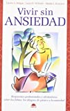 img - for Vivir sin ansiedad/ The Anxiety Answer Book (Spanish Edition) book / textbook / text book
