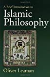 A Brief Introduction to Islamic Philosophy (0745619614) by Leaman, Oliver