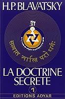 La doctrine secrète, tome 1 : La cosmogenèse - L'évolution cosmique - Les stances de Dzyan