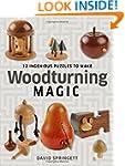 Woodturning Magic: 12 Ingenious Puzzl...