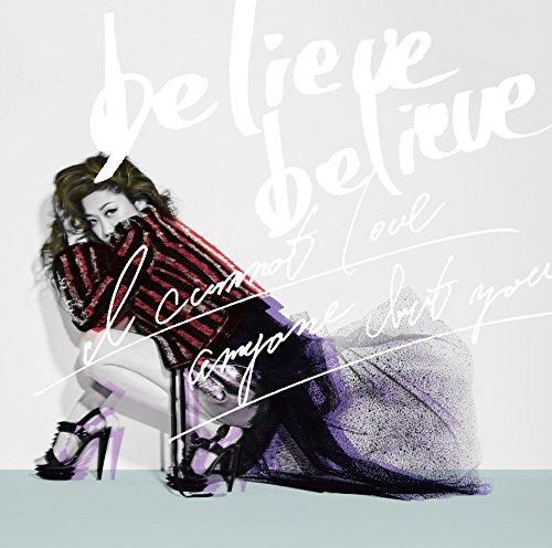 believe believe / あなた以外誰も愛せない(通常盤)