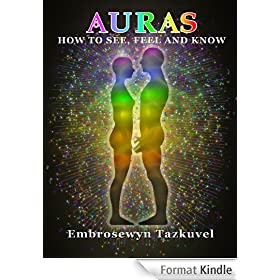 Auras: How to See, Feel & Know (Full Color ed.) (English Edition)
