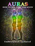 Auras: How to See, Feel & Know (Full...