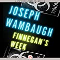 Finnegan's Week Audiobook by Joseph Wambaugh Narrated by Todd McLaren