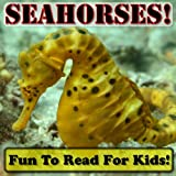 Seahorses! Learning About Seahorses - Seahorse Photos And Facts Make It Fun! (Over 45+ Pictures of Different Seahorses) ~ Cyndy Adamsen
