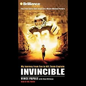 Invincible: My Journey from Fan to NFL Team Captain | [Vince Papale, Chad Millman]