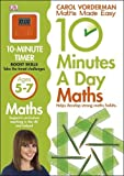 10 Minutes a Day Maths Ages 5-7 (Reissues Education 2014)