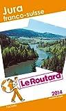 Le Routard Jura franco-suisse 2014