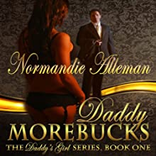 Daddy Morebucks Audiobook by Normandie Alleman Narrated by Alicyn Aimes