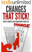 Habits: Changes That Stick!  Habit Stacking - How 12 Habits Can Transform Your Life (Habit Stacking, Habits for Success, Power Of Habits, Willpower, Eating ... Habits, Work Habits, Achievement)