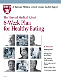 The Harvard Medical School 6-Week Plan for Healthy Eating (1935555618) by Teresa Fung