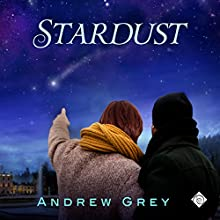 Stardust (       UNABRIDGED) by Andrew Grey Narrated by Andrew McFerrin