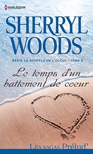Sherryl Woods - Le temps d'un battement de coeur (Prelud')