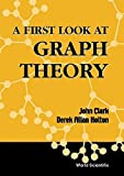 img - for A First Look at Graph Theory by Clark, John, Holton, Derek Allan (1991) Paperback book / textbook / text book