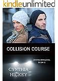 Collision Course (A Christian Romantic Suspense) (Overcoming Evil Book 6)