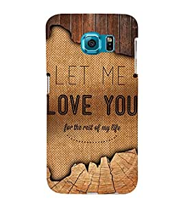 Let Me Love You Quote 3D Hard Polycarbonate Designer Back Case Cover for Samsung Galaxy S6 Edge+ G928 :: Samsung Galaxy S6 Edge Plus G928F