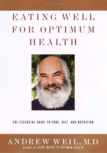Image for Eating Well for Optimum Health: The Essential Guide to Food, Diet, and Nutrition