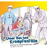 Unser Ben hat Krampfanfälle: Das Buch für Geschwisterkinder