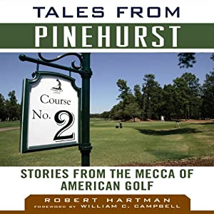 Tales from Pinehurst: Stories from the Mecca of American Golf | [Robert Hartman]