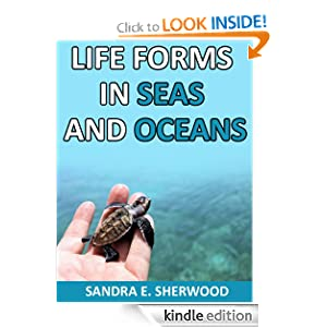 Life Forms In The Sea And Oceans (Kids Fun & Learn Series)