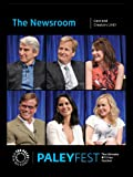 The Newsroom: Cast and Creators Live at PALEYFEST [HD]