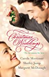 Christmas Weddings: His Christmas Eve Proposal\Snowbound Bride\Their Christmas Vows