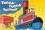 Tugga-Tugga Tugboat by Lewis, Kevin (2006) Hardcover