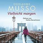 Vielleicht morgen | Guillaume Musso