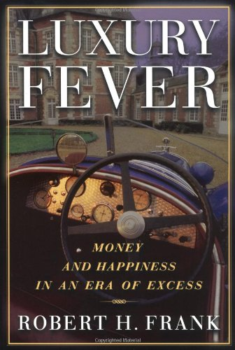 Luxury Fever, by Robert H. Frank