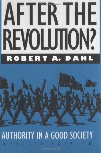 After the Revolution?: Authority in a Good Society,...