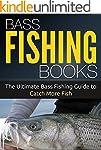 Fishing: Bass Fishing: The Ultimate B...