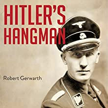Hitler's Hangman: The Life of Heydrich | Livre audio Auteur(s) : Robert Gerwarth Narrateur(s) : Napoleon Ryan