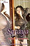 SORAYA VOLUME 1--To Know Her Is To Love Her: Samples from the first 6 of SORAYA'S THEMED PHOTO JOURNALS (SORAYA'S PHOTO JOURNALS--7 VOLUMES)
