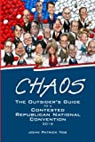 img - for Chaos: The Outsider's Guide to a Contested Republican National Convention book / textbook / text book