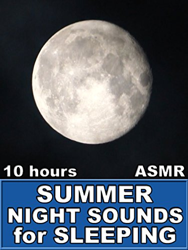 Summer Night Sounds for Sleeping 10 Hours ASMR