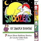 Snoozers: 7 Short Short Bedtime Stories for Lively Little Kidsby Sandra Boynton