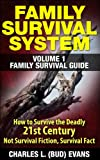 img - for FAMILY SURVIVAL SYSTEM VOLUME 1 FAMILY SURVIVAL GUIDE: How To survive The Deadly 21st Century, This is Not Survival Fiction, Survival Fact book / textbook / text book