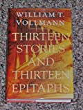 Thirteen Stories and Thirteen Epitaphs (0233987282) by Vollmann, William T.