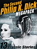 The Second Philip K. Dick MEGAPACK TM: 13 Fantastic Stories