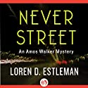 Never Street (       UNABRIDGED) by Loren D. Estleman Narrated by Mel Foster