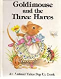 Goldimouse and the three hares (An Animal tales pop up book) (0026890968) by Moseley, Keith