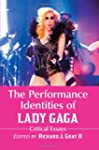 The Performance Identities of Lady Ga...